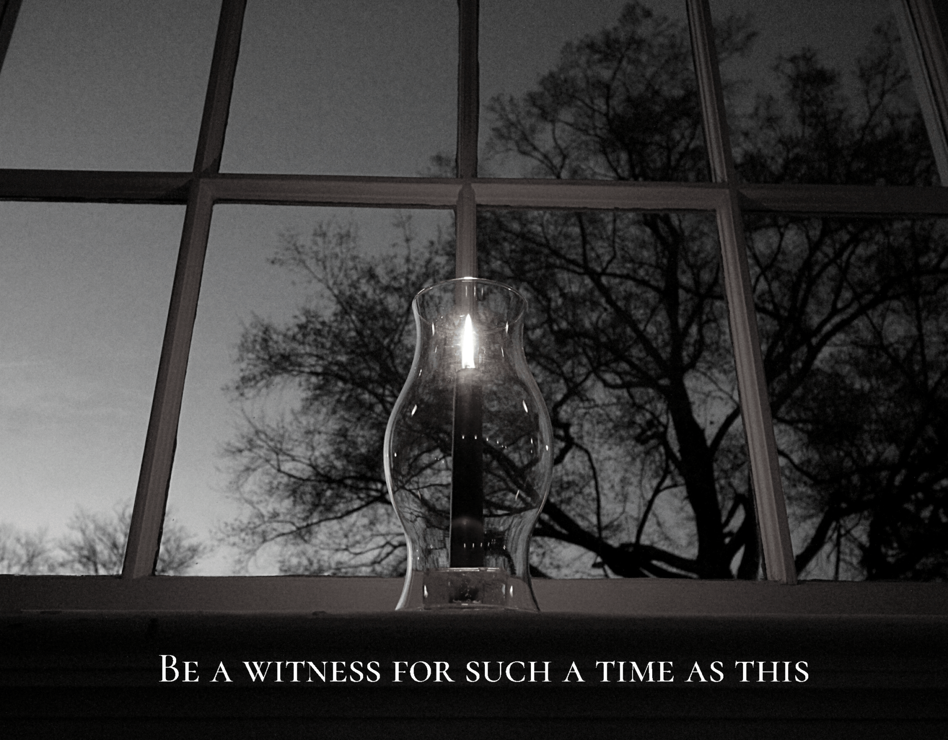 A black and white image of a lit candle in a window with the words: be a witness for such a time as this.